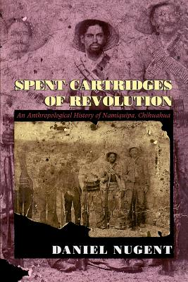 Spent Cartridges of Revolution By Nugent, Daniel
