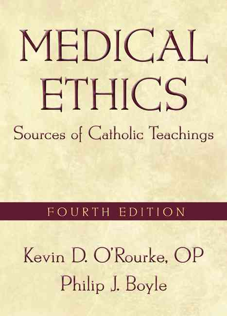 Medical Ethics By O'Rourke, Kevin D./ Boyle, Philip J.