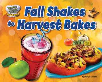 Fall Shakes to Harvest Bakes By Lapenta, Marilyn
